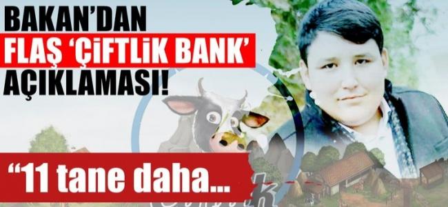 Bakan'dan Çiftlikbank Soruşturmasıyla İlgili Flaş Açıklama!