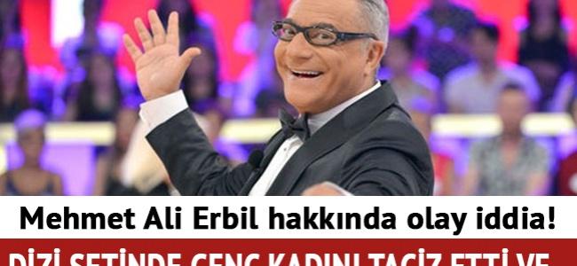 Mehmet Ali Erbil taciz nedeni ile kovuldu