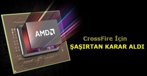 AMD CrossFire İçin Şaşırtan Karar Aldı