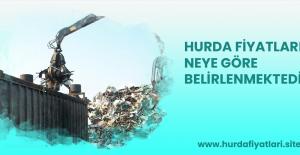 HURDA FİYATLARI NEYE GÖRE BELİRLENİR...